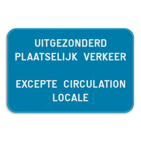 Aluminium bord omgeplooide rand met gelaste profielen - Reflecterende opdruk: Aluminium bord omgeplooide rand met gelaste profielen met print van tekst / pictogrammen in reflectieklasse 3 (incl. anti-graffiti laminaat). Basis: basisbord 3:2 blauw-blauw (Rand: RAL 5017 - blauw) Tekstvlak: UITGEZONDERD PLAATSELIJK VERKEER . EXCEPTE CIRCULATION LOCALE. - Product eigenschappen: Ontwerpcode: 6ee472Afmetingen: 600x400mmReflecterend: Klasse 3 [ maximaal ]Uitvoering: Omgeplooide randIncl. anti-graffiti laminaat