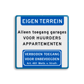 Aluminium informatiebord met een dubbel omgezette rand - Aluminium informatiebord met een dubbel omgezette rand met print van tekst / pictogrammen in reflectieklasse 3 (incl. anti-graffiti laminaat). Reflecterende opdruk: Basis: Wit / blauwe rand (Rand: RAL 5017 - blauw) Koptekst: Pictogram: EIGEN TERREIN Tekstvlak: Alleen toegang garages VOOR HUURDERS APPARTEMENTEN Onderbanner: Pictogram: Verboden toegang voor onbevoegden Art. 461 Wetboek van Strafrecht.