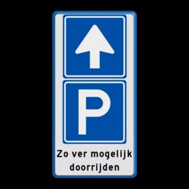Aluminium informatiebord met een dubbel omgezette rand - Aluminium informatiebord met een dubbel omgezette rand met print van tekst / pictogrammen in reflectieklasse 1 (incl. anti-graffiti laminaat). Reflecterende opdruk: Basis: Wit / blauwe rand (Rand: RAL 5017 - blauw) Verkeersteken boven: Pictogram: C03 - Eenrichtingsweg Verkeersteken midden: Pictogram: E04 - Parkeergelegenheid Tekstvlak: Zo ver mogelijk doorrijden.