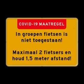 Aluminium informatiebord met een dubbel omgezette rand - Aluminium informatiebord met een dubbel omgezette rand met print van tekst / pictogrammen in reflectieklasse 3 (incl. anti-graffiti laminaat). Reflecterende opdruk: Basis: Geel / Gele rand (Rand: RAL 1023 - geel) Banner: Pictogram: EIGEN TEKST: COVID-19 MAATREGEL Tekstvlak: In groepen fietsen is niet toegestaan! . Maximaal 2 fietsers en houd 1,5 meter afstand!.