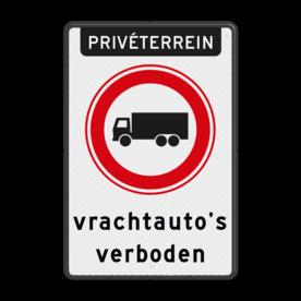 Aluminium informatiebord met een dubbel omgezette rand - Aluminium informatiebord met een dubbel omgezette rand met print van tekst / pictogrammen in reflectieklasse 3 (incl. anti-graffiti laminaat). Reflecterende opdruk: Basis: Wit / zwarte rand (Rand: RAL 9017 - zwart) Koptekst: Pictogram: PRIVÉTERREIN Verkeersteken: Pictogram: C07 - Gesloten voor vrachtauto's Tekstvlak: vrachtauto's verboden.