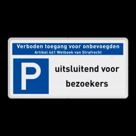 Veiligheidsbord met dubbel omgezette rand - Veiligheidsbord met dubbel omgezette rand met print van tekst / pictogrammen in reflectieklasse 3 (incl. anti-graffiti laminaat). Reflecterende opdruk: Basis: Wit (Rand: RAL 9016 - wit) Banner: Pictogram: Verboden toegang Art 461 Picto: Pictogram: E04 - Parkeren toegestaan Tekstvlak: uitsluitend voor bezoekers.