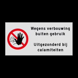 Aluminium informatiebord (Vlak 2mm) - Aluminium informatiebord (Vlak 2mm) met print van tekst / pictogrammen in reflectieklasse 1 (incl. anti-graffiti laminaat). Reflecterende opdruk: Basis: Wit / blauwe rand (Rand: RAL 5017 - blauw) Verkeersteken: Pictogram: P000 - Verboden toegang voor onbevoegden Tekstvlak: Wegens verbouwing buiten gebruik . Uitgezonderd bij calamiteiten.