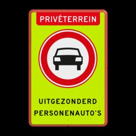 Aluminium informatiebord met een dubbel omgezette rand - Aluminium informatiebord met een dubbel omgezette rand met print van tekst / pictogrammen in reflectieklasse 3 (incl. anti-graffiti laminaat). Reflecterende opdruk: Basis: Fluor geel-groen / rode rand (Rand: RAL 3020 - rood) Koptekst: Pictogram: PRIVÉTERREIN Verkeersteken: Pictogram: C06 - Gesloten voor voertuigen Tekstvlak: UITGEZONDERD PERSONENAUTO'S.