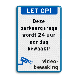 Aluminium informatiebord met een dubbel omgezette rand - Reflecterende opdruk: Aluminium informatiebord met een dubbel omgezette rand met print van tekst / pictogrammen in reflectieklasse 3 (incl. anti-graffiti laminaat). Basis: Wit / blauwe rand (Rand: RAL 5017 - blauw) Koptekst: Pictogram: LET OP! (banner) Tekstvlak: Deze parkeergarage wordt 24 uur per dag bewaakt! Ondertekst: Pictogram: Videobewaking. - Product eigenschappen: Ontwerpcode: a4070dAfmetingen: 400x600mmReflecterend: Klasse 3 [ maximaal ]Uitvoering: Dubbel omgezette randIncl. anti-graffiti laminaat