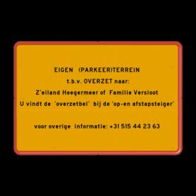 """Aluminium informatiebord met een dubbel omgezette rand - Reflecterende opdruk: Aluminium informatiebord met een dubbel omgezette rand met print van tekst / pictogrammen in reflectieklasse 3 (incl. anti-graffiti laminaat). Basis: Geel / rode rand (Rand: RAL 3020 - rood) Tekstvlak: EIGEN (PARKEER)TERREIN t.b.v. OVERZET naar: Z'eiland Heegermeer of Familie Versloot U vindt de """"overzetbel"""" bij de """"op-en afstapsteiger"""" . voor overige informatie: +31 515 44 23 63 Tekstvlak: Geen toegang voor mensen met andere bedoelingen. Artikel 461 Wetboek van Strafrecht. - Product eigenschappen: Ontwerpcode: a91603Afmetingen: 600x400mmReflecterend: Klasse 3 [ maximaal ]Uitvoering: Dubbel omgezette randIncl. anti-graffiti laminaat"""