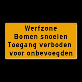 Aluminium verkeersbord met een dubbel omgezette rand - Aluminium verkeersbord met een dubbel omgezette rand met print van tekst / pictogrammen in reflectieklasse 3 (incl. anti-graffiti laminaat). Reflecterende opdruk: Basis: Geel Fluor (Rand: RAL 1023 - geel) Tekstvlak: Werfzone Bomen snoeien Toegang verboden voor onbevoegden.