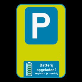 Aluminium bord omgeplooide rand met gelaste profielen - Aluminium bord omgeplooide rand met gelaste profielen met print van tekst / pictogrammen in reflectieklasse 3 (incl. anti-graffiti laminaat). Reflecterende opdruk: Basis: basisbord 2:3 blauw/fluo geel-groen (Rand: RAL 5017 - blauw) Verkeersteken: Pictogram: E9 Pictogram: Pictogram: Batterij vol? Oplaadpunt4.