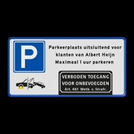 Aluminium informatiebord met een dubbel omgezette rand - Aluminium informatiebord met een dubbel omgezette rand met print van tekst / pictogrammen in reflectieklasse 1 (incl. anti-graffiti laminaat). Reflecterende opdruk: Basis: Wit / blauwe rand (Rand: RAL 5017 - blauw) Verkeersteken Parkeren: Pictogram: E04 - Parkeergelegenheid Pictogram: Pictogram: OB304d Wielklem / Wegsleep pictogram Tekstvlak: Parkeerplaats uitsluitend voor klanten van Albert Heijn Maximaal 1 uur parkeren Pijlen: Pictogram: Verboden toegang voor onbevoegden Art. 461 Wetboek van Strafrecht.