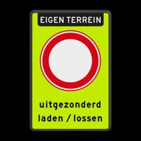 Aluminium informatiebord met een dubbel omgezette rand - Aluminium informatiebord met een dubbel omgezette rand met print van tekst / pictogrammen in reflectieklasse 3 (incl. anti-graffiti laminaat). Reflecterende opdruk: Basis: Fluor geel-groen / zwarte rand (Rand: RAL 9017 - zwart) Koptekst: Pictogram: EIGEN TERREIN Verkeersteken: Pictogram: C01 - Gesloten voor alle verkeer Tekstvlak: uitgezonderd laden / lossen.