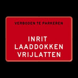 Aluminium informatiebord met een dubbel omgezette rand - Aluminium informatiebord met een dubbel omgezette rand met print van tekst / pictogrammen in reflectieklasse 3 (incl. anti-graffiti laminaat). Reflecterende opdruk: Basis: Rood / rode rand (Rand: RAL 3020 - rood) Banner: Pictogram: EIGEN TEKST: VERBODEN TE PARKEREN Tekstvlak: . INRIT LAADDOKKEN VRIJLATTEN.