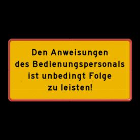 Aluminium informatiebord met een dubbel omgezette rand - Aluminium informatiebord met een dubbel omgezette rand met print van tekst / pictogrammen in reflectieklasse 3 (incl. anti-graffiti laminaat). Reflecterende opdruk: Basis: Fluor geel / rode rand (Rand: RAL 3020 - rood) Tekstvlak: Den Anweisungen des Bedienungspersonals ist unbedingt Folge zu leisten!.