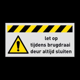 Veiligheidsbord vlak Alupanel (2mm) - Reflecterende opdruk: Veiligheidsbord vlak Alupanel (2mm) met print van tekst / pictogrammen in reflectieklasse 1 (incl. anti-graffiti laminaat). Basis: Wit (Rand: RAL 9016 - wit) Banner: Pictogram: Baan Geel/Zwart Picto: Pictogram: W001 - Algemeen gevaar Tekstvlak: let op tijdens brugdraai deur altijd sluiten. - Product eigenschappen: Ontwerpcode: dae3ceAfmetingen: 400x200mmReflecterend: Klasse 1 [ minimaal ]Uitvoering: Vlakke uitvoering (2mm)Incl. anti-graffiti laminaat