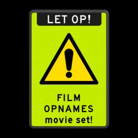 Aluminium informatiebord met een dubbel omgezette rand - Reflecterende opdruk: Aluminium informatiebord met een dubbel omgezette rand met print van tekst / pictogrammen in reflectieklasse 3 (incl. anti-graffiti laminaat). Basis: Fluor geel-groen / zwarte rand (Rand: RAL 9017 - zwart) Koptekst: Pictogram: LET OP! (banner) Verkeersteken: Pictogram: W001 - Algemeen gevaar Tekstvlak: FILM OPNAMES movie set!. - Product eigenschappen: Ontwerpcode: dd6a56Afmetingen: 300x450mmReflecterend: Klasse 3 [ maximaal ]Uitvoering: Dubbel omgezette randIncl. anti-graffiti laminaat