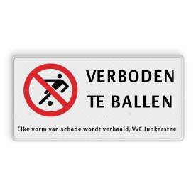 Verkeersbord VERBODEN TE VOETBALLEN + eigen tekst Verkeersbord RVV C01 voetballen verboden - 3txt-ondertekst niet voetballen, speelterrein,  eigen tekst, eigen terrein, C1