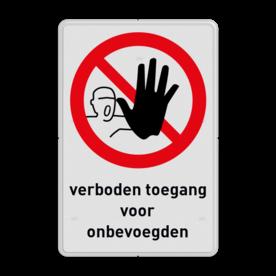 Verbodsbord P000 - verboden toegang onbevoegden met symbool met tekst veiligheid, bord, instructies, verboden, toegang, onbevoegden, niet, toegestaan