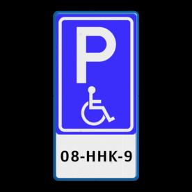 Verkeersbord Parkeren minder validen + kenteken Verkeersbord RVV E06 + kenteken - BT17 E06-OB309 invalideparkeerplaats, invaliden, kenteken, rolstoel, mindervalide, beperking, gehandicapten, eigen parkeerbord, E6, OB309, miva