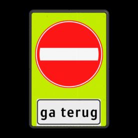 Verkeersbord Eenrichtingsweg, in deze richting gesloten voor voertuigen, ruiters en geleiders van rij- of trekdieren of vee + waarschuwing 'ga terug' Verkeersbord RVV C02f_2txt - Eenrichtingsweg gevaar, ga terug ! - fluor achtergrond C02-OB705f C02, C2, ga terug,