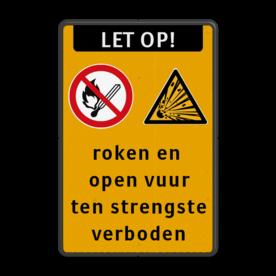 Verkeersbord roken en open vuur verboden Fluor geel / zwarte rand, (RAL 9005 - zwart), Let op!, Verbod roken en open vuur, Waarschuwing explosiegevaar, roken en , open vuur, ten strengste, verboden