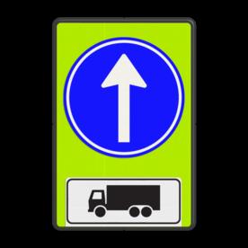 Verkeersbord Gebod voor vrachtverkeer tot het volgen van de rijrichting of één van de rijrichtingen die op het bord zijn aangegeven Verkeersbord RVV D04f - OB11 - Verplichte rijrichting rechtdoor + toelichting D04-OB11 Fluor geel-groen / zwarte rand, (RAL 9005 - zwart), D04, Onderbord OB 11 - vrachtauto