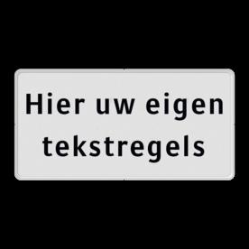 Onderbord wit/zwart met uw eigen tekst - VRIJ INVOERBAAR Wit / rode rand, (RAL 9016 - wit), Hier uw eigen, tekstregels