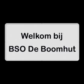 Dick Bruna - Informatiebord met eigen tekst Basis wit reflecterend, (RAL 9016 - wit), Welkom aan, onze Singel. onderbord