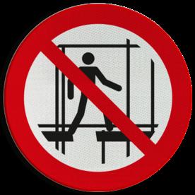 Product P025 - Gebruik geen onafgewerkte steiger Pictogram P025 - Gebruik geen onafgewerkte steiger Steiger, klimmen, bouw, stellage, beklimmen, verboden, pictogram, symbool, teken, NEN, 7010,  reflecterend, sticker, klasse 1, klasse 3, vlak, bordje, paneel, kunststof, aluminium, veiligheid, verbod,