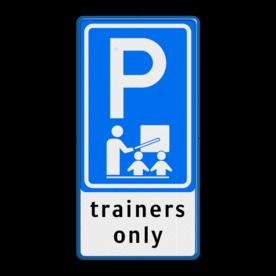 Verkeersbord RVV E08 trainers parkeerplaats voor trainers, leraren, meester