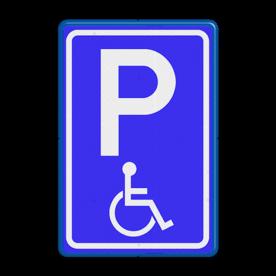 Verkeersbord Parkeerplaats minder valide - Parkeergelegenheid alleen bestemd voor voertuigcategorie, of groep voertuigen, die op het bord is aangegeven Verkeersbord RVV E06 - Parkeren mindervaliden E06 invalide parkeerplaats, invalideparkeerplaats, E6, minder valide, rolstoel, beperkinggehandicapten, invaliden, miva