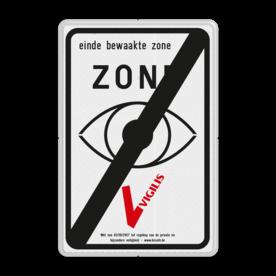 VIGILIS bord - Einde bewaakte zone - bewaking Belgie parkeren, bezoekers, auto's, bedrijven, bedrijf, prive, eigen, terrein, verkeersbord, reflecterend