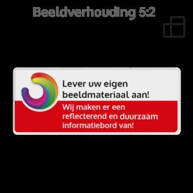 Informatiebord rechthoek 5:2  reflecterend + uw eigen opdruk logobord, eigen ontwerp, schoolplein, speciale borden