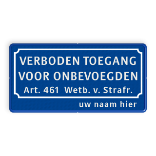 Verkeersbord verboden toegang art.461 + naam - BT01