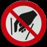 Veiligheidsbord P015 - Verboden in te grijpen