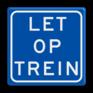 spoorwegbord SO RS - LT - Let op Trein