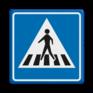 Verkeersbord L02 - Voetgangers oversteekplaats / zebrapad