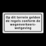 Verkeersbord OBD01 - Onderbord - Op dit terrein gelden de regels conform de wegenverkeerswetgeving
