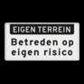 Verkeersbord OBD04 - Onderbord - EIGEN TERREIN, Betreden op eigen risico