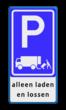 Verkeersbord RVV E07 + tekstregels