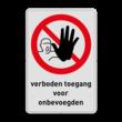 Verbodsbord P000 - verboden toegang onbevoegden met symbool met tekst
