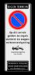 Parkeerverbod Eigen terrein + eigen tekst - wegsleepregeling + verboden toegang - Art461