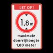 Verkeersbord LET OP maximale doorrijhoogte - BT25