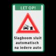 Verkeersbord LET OP! Slagboom sluit automatisch