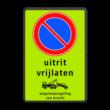 Parkeerverbod RVV E01 + eigen tekst + wegsleepregeling