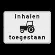 Verkeersbord RVV OB101 - Onderbord - Inhalen tractoren toegestaan.