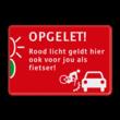 Preventiebord OPGELET! _ rood licht geldt ook voor fietsers