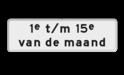 Verkeersbord RVV OB215p - Onderbord - Geldt alleen voor periode