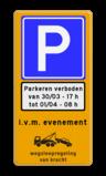 Tijdelijk parkeerverbod verkeersbord (officieel) + datum en tijden