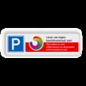 Parkeerplaats bord reflecterend - Met eigen logo / ontwerp