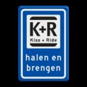 Verkeerbord RVV L52 KISS & RIDE - halen en brengen