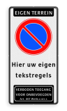 Product Eigen terrein + RVV E01 + eigen tekstregels + verboden toegang Parkeerverbod RVV E01 + eigen tekst + verboden toegang Art. 461 verboden toegang artikel 461, eigen terrein, parkeerterrein,parkeerverbod